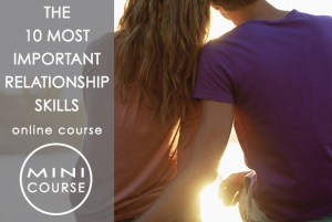 The 10 Most Important Relationship Skills - How to Improve Relationships Skills and Prepare for Marriage and Greater Commitment