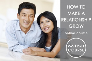 How to Make a Relationship Grow - How to Improve Relationships Skills and Prepare for Marriage and Greater Commitment