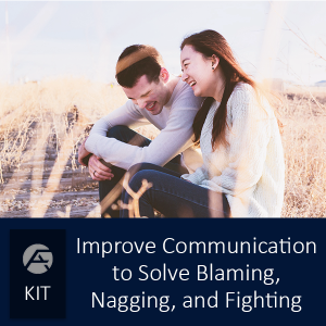 Improve Communication to Solve Blaming, Nagging and Fighting - Group of courses for specific topics